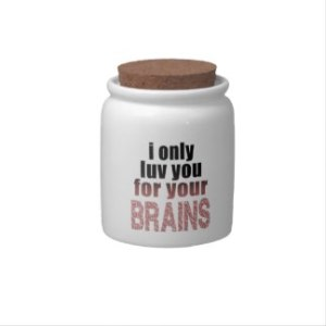 i_only_love_you_for_your_brains_candy_jar-r386b8b1b65c545b6b9ed8d6d157ed5c6_2ih7l_8byvr_324